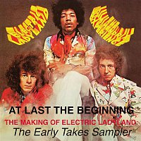 The Jimi Hendrix Experience – At Last...The Beginning - The Making Of Electric Ladyland: The Early Takes Sampler