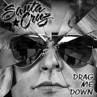 Santa Cruz – Drag Me Down