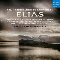 Thomas Hengelbrock, Felix Mendelssohn-Bartholdy, Balthasar-Neumann-Ensemble, Balthasar-Neumann-Chor – Mendelssohn: Elias, Op. 70