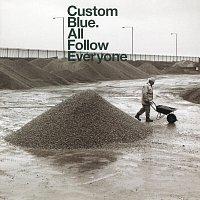 Custom Blue – All Follow Everyone