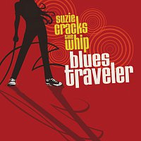 Blues Traveler – Suzie Cracks The Whip