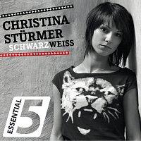 Christina Sturmer – Schwarz Weiss [Essential 5]