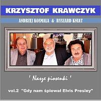 """Krzysztof Krawczyk – Andrzej Kosmala & Ryszard Kniat 'Nasze Piosenki' vol.2 """"Gdy nam śpiewał Elvis Presley"""""""