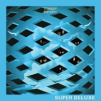 Tommy [Remastered 2013 Super Deluxe Edition]