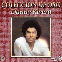 Danny Rivera – Colección De Oro: Mis Canciones Para Ti, Vol. 2