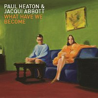Paul Heaton, Jacqui Abbott – What Have We Become
