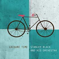 Stanley Black and his Orchestra – Leisure Time
