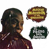Mariano Mercerón y Su Orquesta – El Padre del Danzón