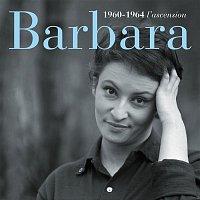 Barbara – 1960-1964 l'ascension