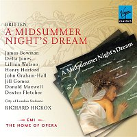 James Bowman, Lillian Watson, Dexter Fletcher, Norman Bailey, Penelope Walker, John Graham-Hall, Henry Herford, Della Jones, Jill Gomez, Donald Maxwell, Roger Bryson, Adrian Thompson, Andrew Gallacher, Robert Horn, Richard Suart, Simon Hart, Gregory Pierre, Andrew Mead – Britten: A Midsummer Night's Dream