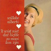 Willeke Alberti – 'k Wist Niet Dat Liefde Zo Mooi Kon Zijn