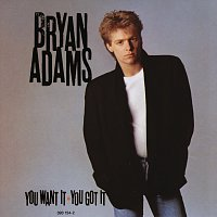 Bryan Adams – You Want It You Got It