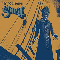Ghost B.C. – If You Have Ghost
