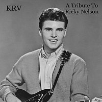 KRV – A Tribute to Ricky Nelson