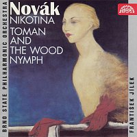 Filharmonie Brno, František Jílek – Novák : Nikotina, Toman a lesní panna
