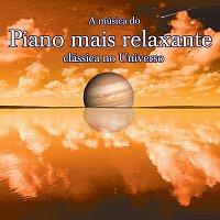 Různí interpreti – A Musica Do Piano Mais Relaxante Classica No Universo