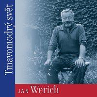 Jan Werich – Tmavomodrý svět
