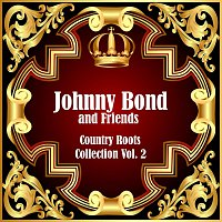 Johnny Bond, Friends – Country Roots Collection Vol. 2