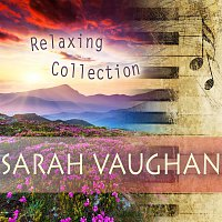 Sarah Vaughan – Relaxing Collection