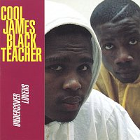 Black Teacher, Cool James – Undercover Lovers