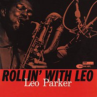 Leo Parker – Rollin' With Leo [Remastered]