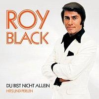 Roy Black – Du bist nicht allein - Hits und Perlen