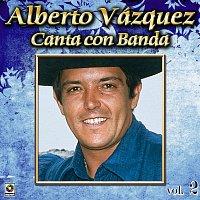 Alberto Vazquez – Colección De Oro: Alberto Vázquez Canta Con Banda, Vol. 2