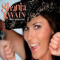 Shania Twain – I Ain't No Quitter