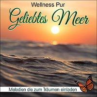 Wellness Pur – Geliebtes Meer, Melodien die zum Träumen einladen