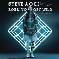 Steve Aoki, will.i.am – Born To Get Wild (Remixes)