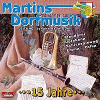 Martins Dorfmusik – 15 Jahre