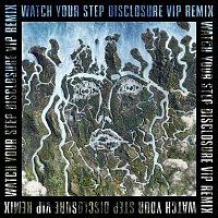 Disclosure, Kelis – Watch Your Step [Disclosure VIP]