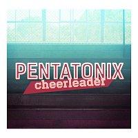 Pentatonix – Cheerleader