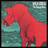 The Savage Rose – Wild Child