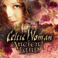 Celtic Woman – Ancient Land