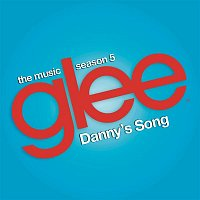 Glee Cast – Danny's Song (Glee Cast Version)