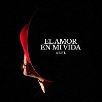 Abel Pintos – El Amor en Mi Vida