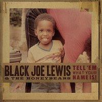 Black Joe Lewis & The Honeybears – Tell 'Em What Your Name Is!