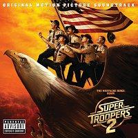 Různí interpreti – Super Troopers 2 [Original Motion Picture Soundtrack]