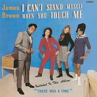 James Brown – I Can't Stand Myself When You Touch Me