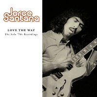 Jorge Santana – Love The Way: The Solo '70s Recordings