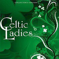 Various Artists.. – Celtic Ladies (Collectors Edition)