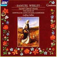 Choir of Gonville & Caius College, Cambridge, Geoffrey Webber – Wesley: Sacred Choral Music