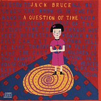 Jack Bruce – A QUESTION OF TIME