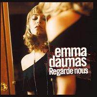 Emma Daumas – Regarde-nous