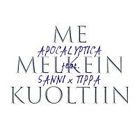 Apocalyptica, SANNI, TIPPA – Me melkein kuoltiin (feat. SANNI & TIPPA)
