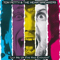 Tom Petty and the Heartbreakers – Let Me Up (I've Had Enough)
