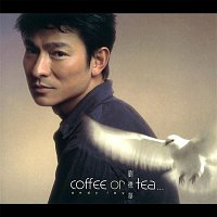 Andy Lau – coffee or tea