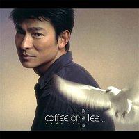 Andy Lau – coffee or tea