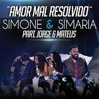 Simone & Simaria, Jorge & Mateus – Amor Mal Resolvido [Ao Vivo]